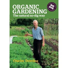 Organic Gardening, The Natural No-dig Way by Charles Dowding