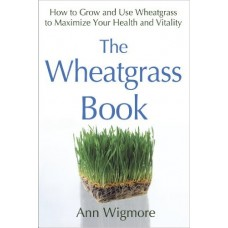 The Wheatgrass book by Ann Wigmore