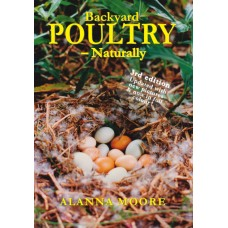 Backyard Poultry, Naturally - Alanna Moore