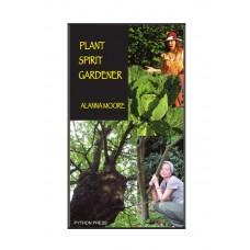 Plant Spirit Gardener - Alanna Moore