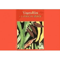 Vegetables- a Concise Guide
