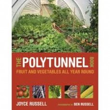 The Polytunnel Book (Fruit & Vegetables All Year Round) by Joyce Russell