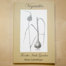 Vegetables for The Irish Garden by Klaus Laitenberger
